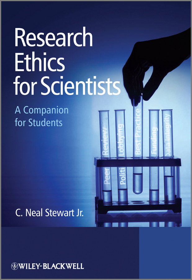 C. Neal Stewart, Jr. Research Ethics for Scientists. A Companion for Students handbooks in operations research and management science simulation 13