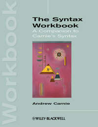 Andrew  Carnie - The Syntax Workbook. A Companion to Carnie's Syntax