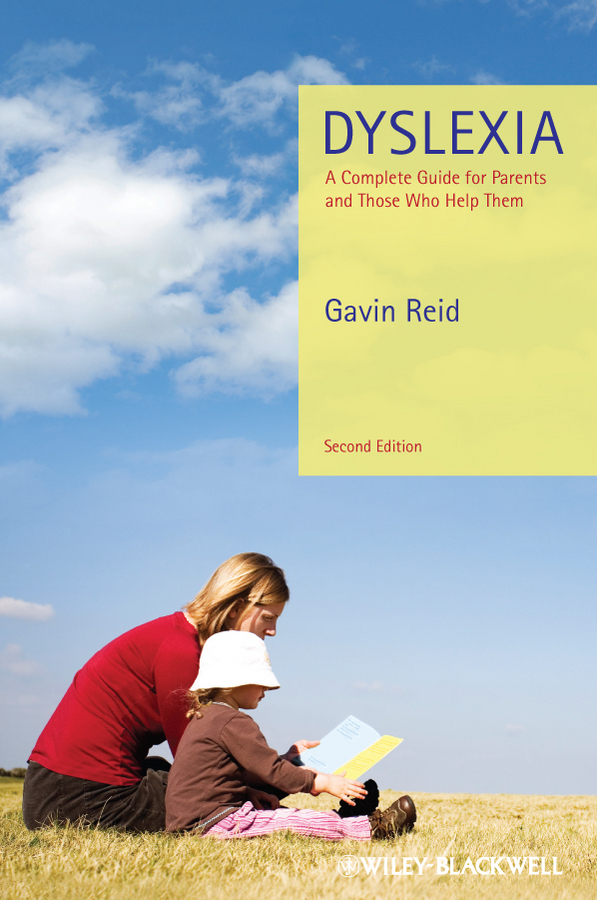 Gavin Reid Dyslexia. A Complete Guide for Parents and Those Who Help Them fly–fishing with children – a guide for parents page 6