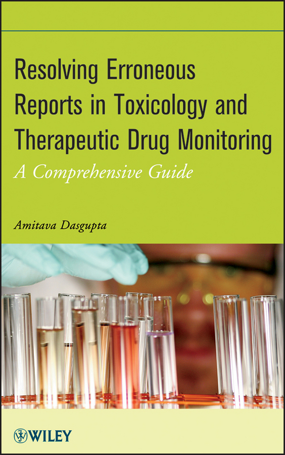 Amitava Dasgupta Resolving Erroneous Reports in Toxicology and Therapeutic Drug Monitoring. A Comprehensive Guide ISBN: 9781118347836 kaindl prognostic values of exercise testing