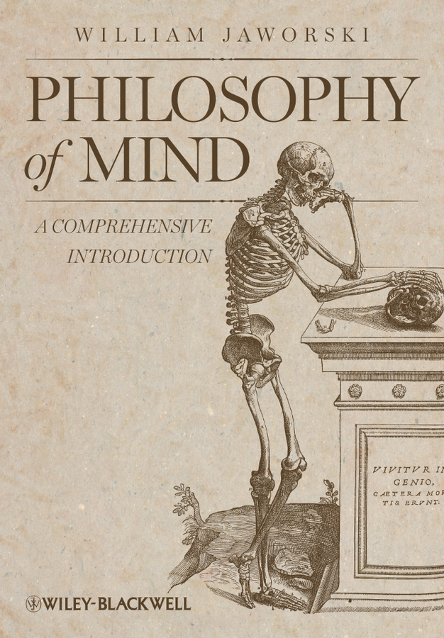 William Jaworski Philosophy of Mind. A Comprehensive Introduction theatre and mind