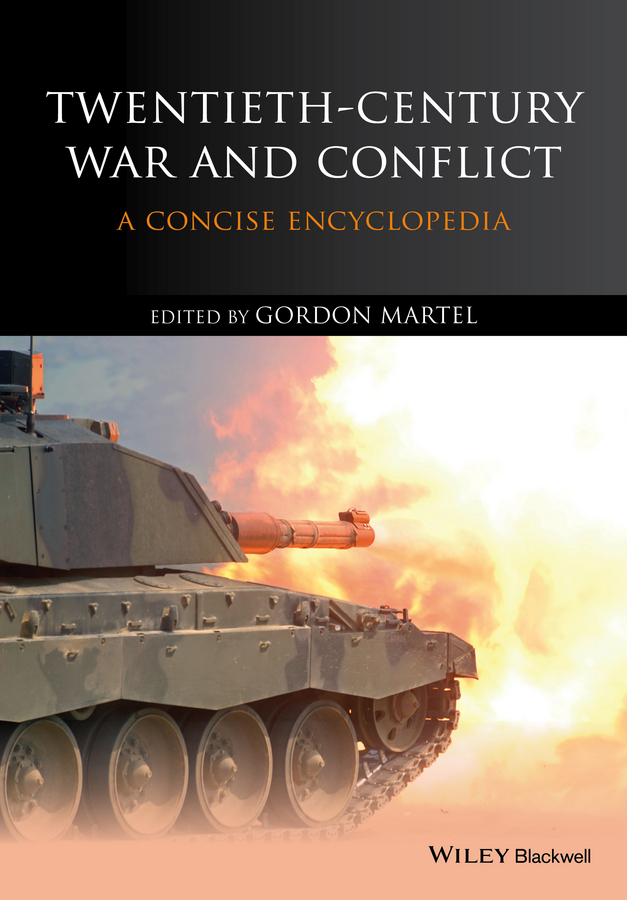 Gordon  Martel Twentieth-Century War and Conflict. A Concise Encyclopedia rollercoasters the war of the worlds