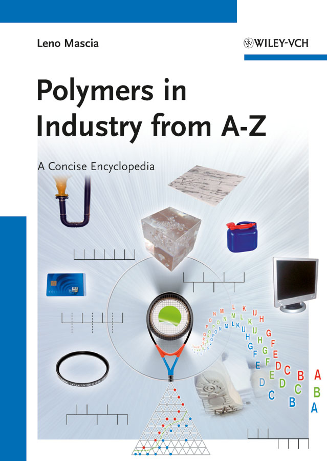 Leno Mascia Polymers in Industry from A to Z. A Concise Encyclopedia