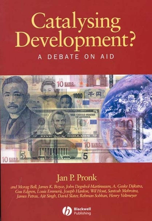 Jan Pronk P. Catalysing Development? A Debate on Aid
