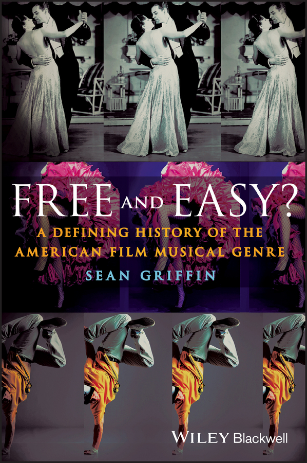 Sean Griffin Free and Easy? A Defining History of the American Film Musical Genre робот пылесос scarlett sc vc80r10 15вт черный
