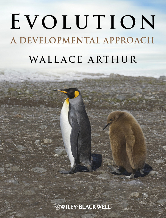 Wallace  Arthur Evolution. A Developmental Approach the making of the fittest – dna and the ultimate forensic record of evolution