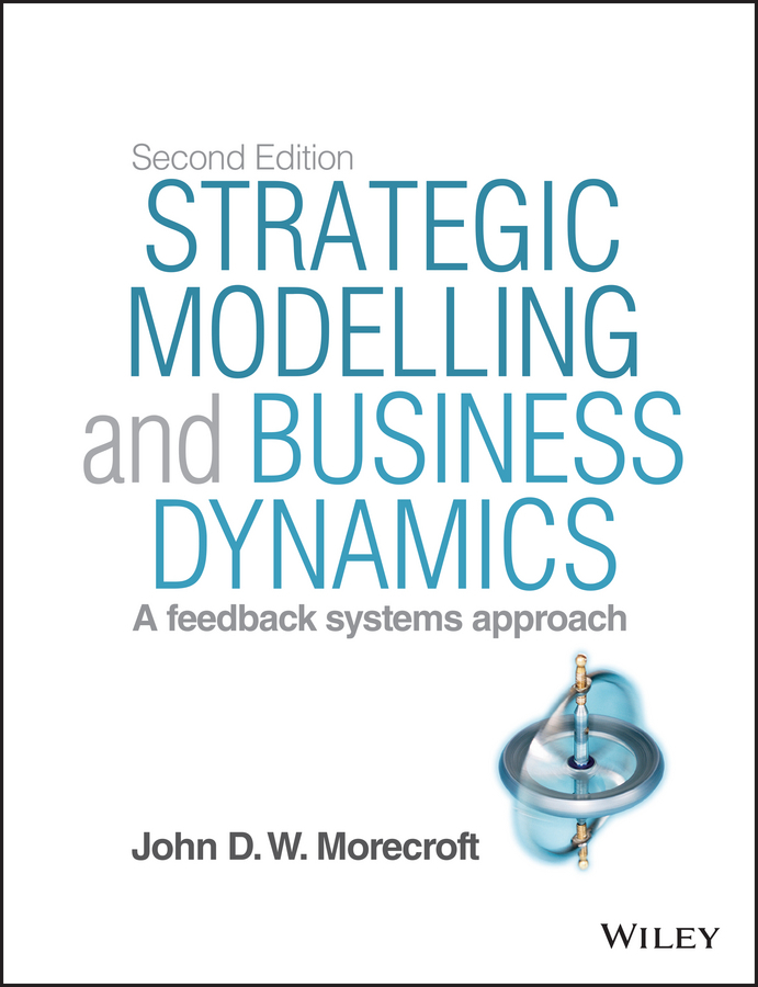 John D. W. Morecroft Strategic Modelling and Business Dynamics. A feedback systems approach david hampton hedge fund modelling and analysis an object oriented approach using c