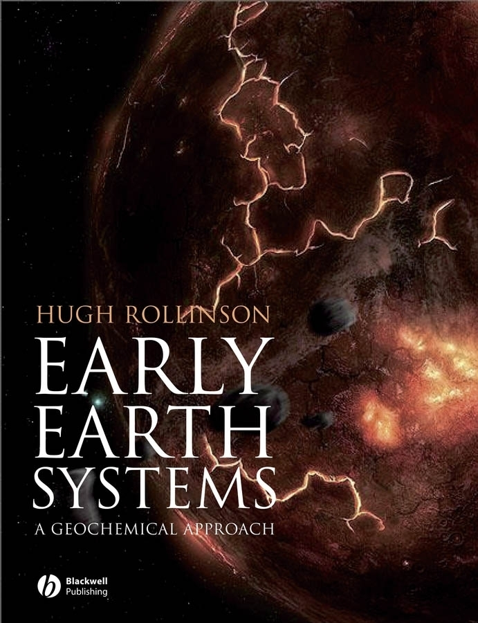 Hugh Rollinson R. Early Earth Systems. A Geochemical Approach from the earth to the moon