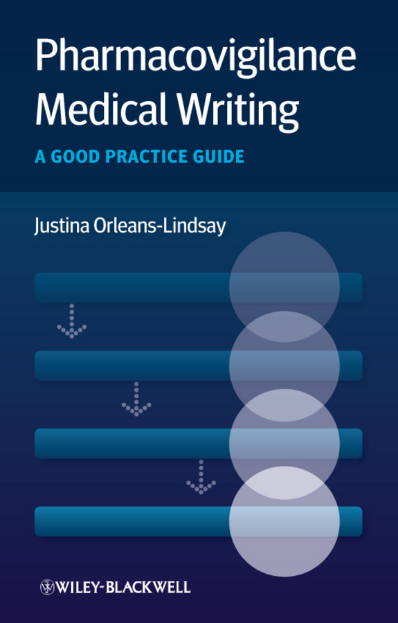 Justina Orleans-Lindsay Pharmacovigilance Medical Writing. A Good Practice Guide