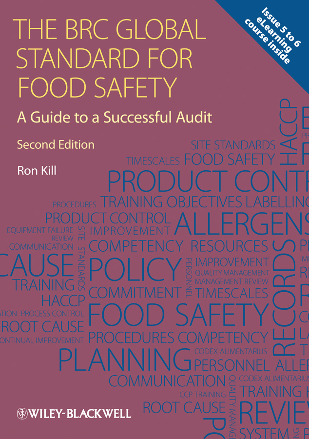 Ron Kill The BRC Global Standard for Food Safety. A Guide to a Successful Audit the will to lead