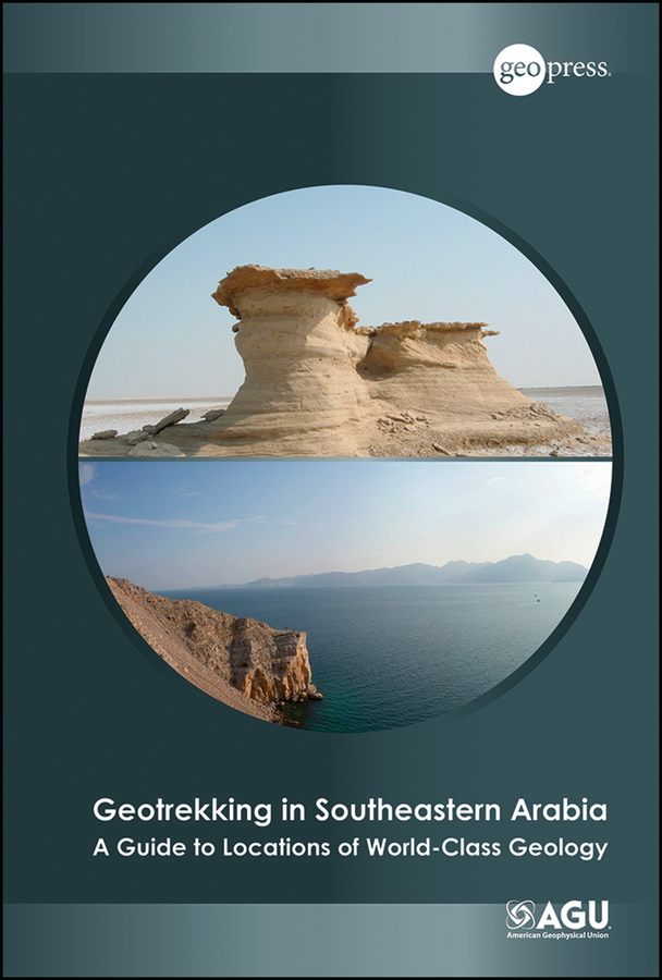 Benjamin Jordan R. Geotrekking in Southeastern Arabia. A Guide to Locations of World-Class Geology promoting social change in the arab gulf