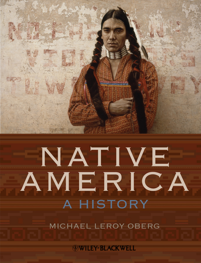 Michael Oberg Leroy Native America. A History ISBN: 9781118714331