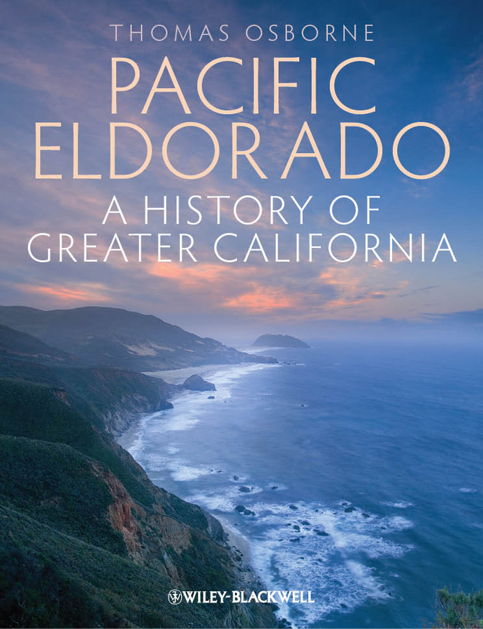 Thomas Osborne J. Pacific Eldorado. A History of Greater California the history of england volume 3 civil war