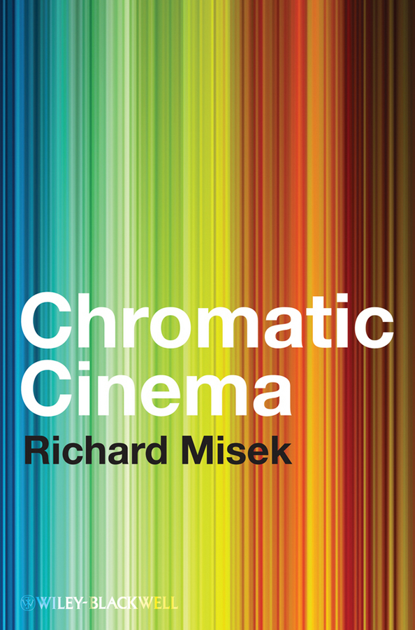 Richard Misek Chromatic Cinema. A History of Screen Color free shipping new 7 color screen video intercom door phone system 2 white monitor 1 waterproof outdoor doorbell camera in stock