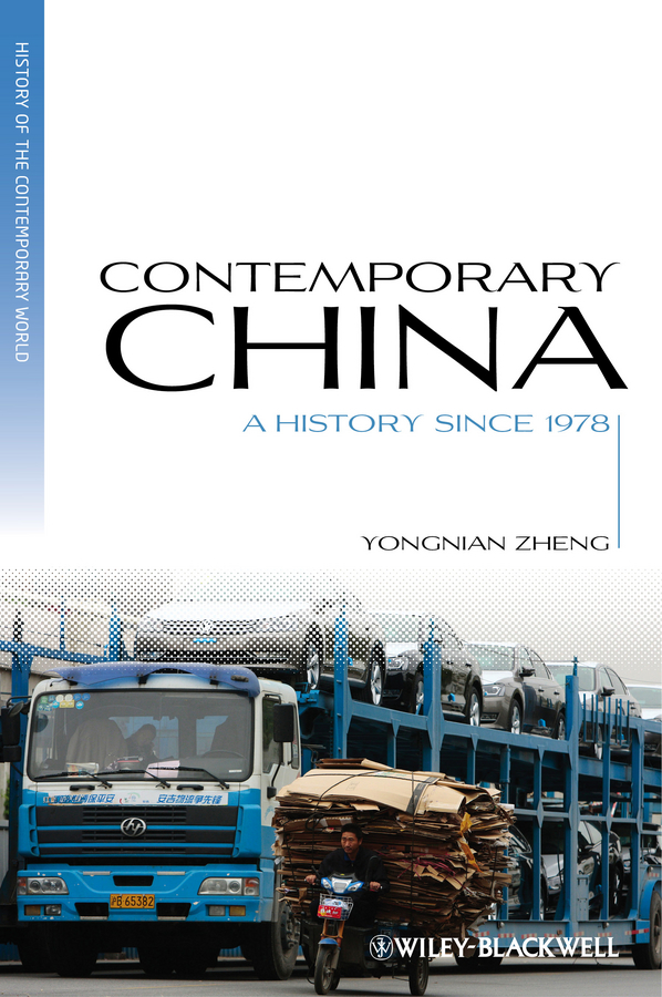 Yongnian Zheng Contemporary China. A History since 1978 a new lease of death