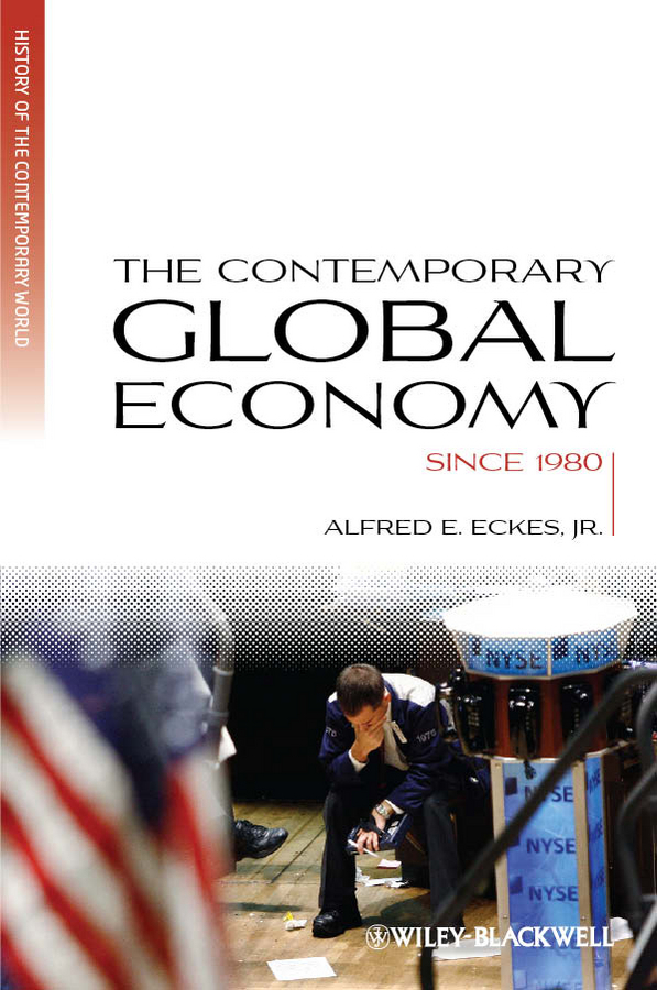 Фото - Alfred E. Eckes, Jr. The Contemporary Global Economy. A History since 1980 agent based snort in distributed environment
