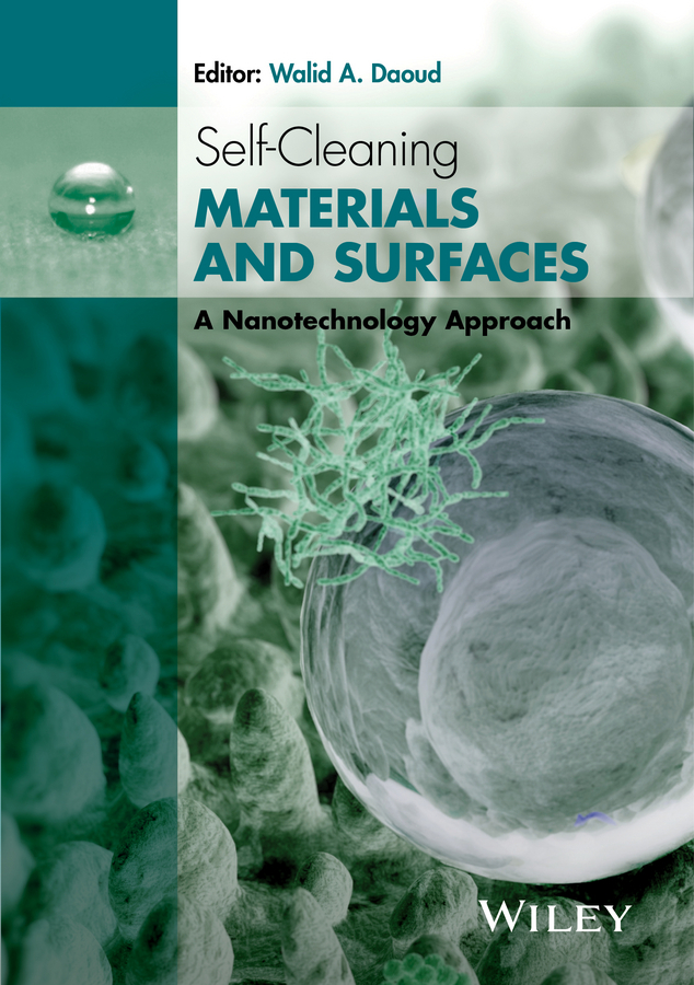 Walid Daoud A. Self-Cleaning Materials and Surfaces. A Nanotechnology Approach
