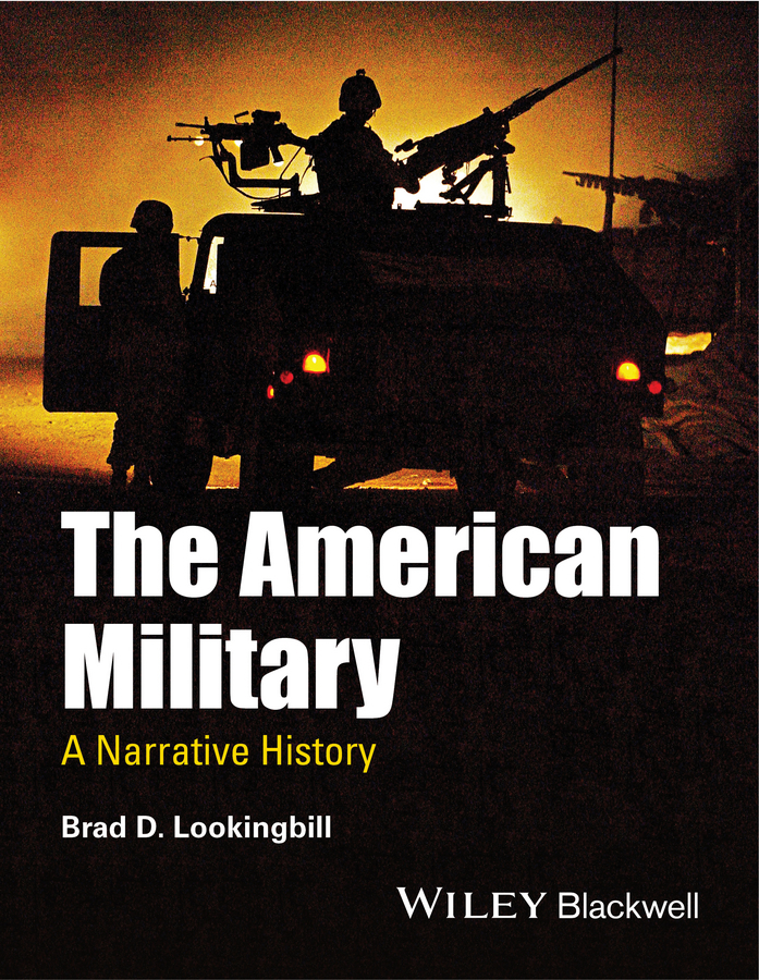 Brad Lookingbill D. The American Military. A Narrative History ISBN: 9781118609422 new 2016 winter jacket women down jackets woolen slim down patchwork x long women s down coat outerwear downs parka