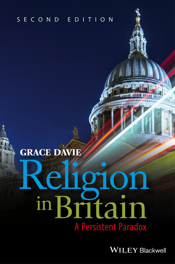 Grace Davie Religion in Britain. A Persistent Paradox ISBN: 9781119004073 corruption party and government in britain 1702 1713