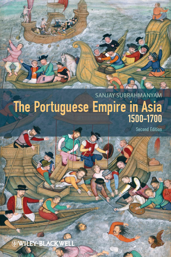 Sanjay Subrahmanyam The Portuguese Empire in Asia, 1500-1700. A Political and Economic History driven to distraction