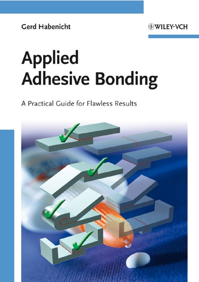 Gerd Habenicht Applied Adhesive Bonding. A Practical Guide for Flawless Results practical manual on applied mathematics