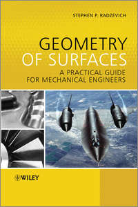 Stephen Radzevich P. - Geometry of Surfaces. A Practical Guide for Mechanical Engineers
