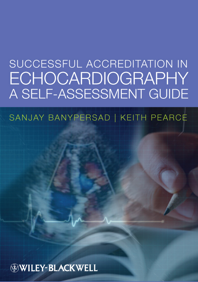 Sanjay  Banypersad Successful Accreditation in Echocardiography. A Self-Assessment Guide the quality of accreditation standards for distance learning