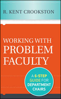 R. Crookston Kent - Working with Problem Faculty. A Six-Step Guide for Department Chairs