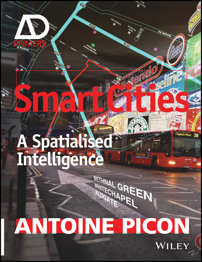 Antoine Picon Smart Cities. A Spatialised Intelligence ISBN: 9781119075608 hansa amm20bimh