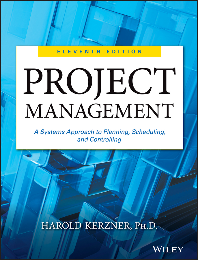 Harold Kerzner Project Management. A Systems Approach to Planning, Scheduling, and Controlling reliable project management