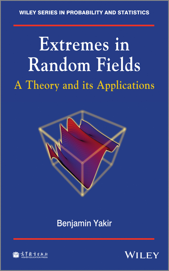 Benjamin Yakir Extremes in Random Fields. A Theory and Its Applications linacre adrian wildlife dna analysis applications in forensic science