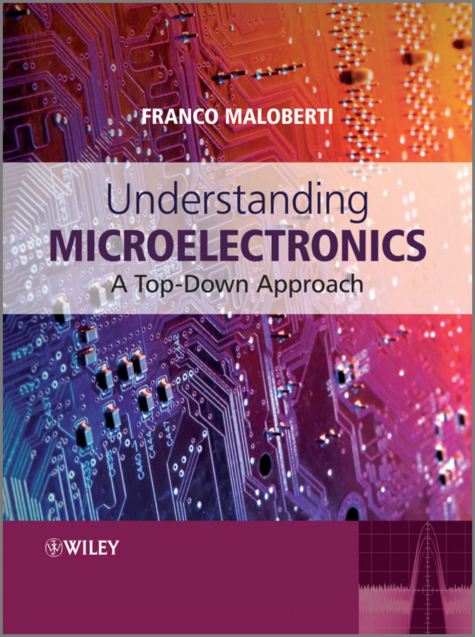 Franco  Maloberti Understanding Microelectronics. A Top-Down Approach wavelets as a tool to approach power quality
