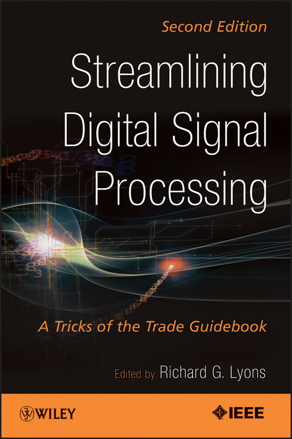 Richard Lyons G. Streamlining Digital Signal Processing. A Tricks of the Trade Guidebook