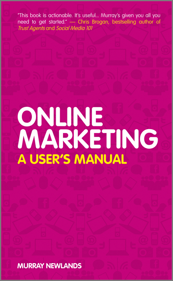 Murray  Newlands Online Marketing. A User's Manual bob negen marketing your retail store in the internet age