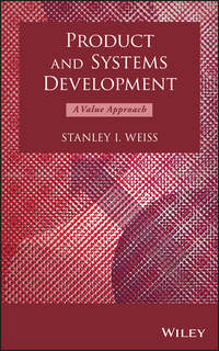 Stanley Weiss I. - Product and Systems Development. A Value Approach
