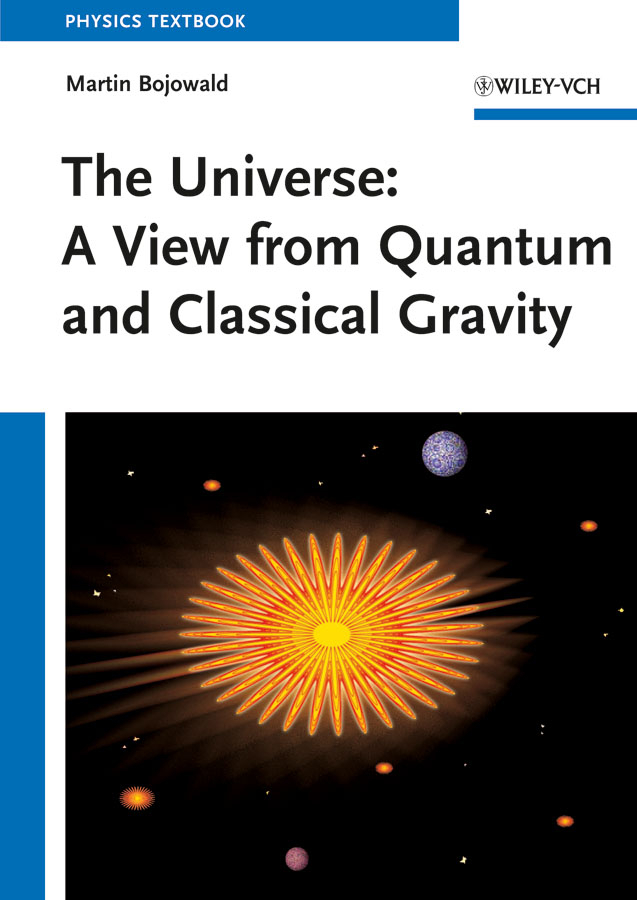 Martin Bojowald The Universe. A View from Classical and Quantum Gravity steven holzner quantum physics workbook for dummies