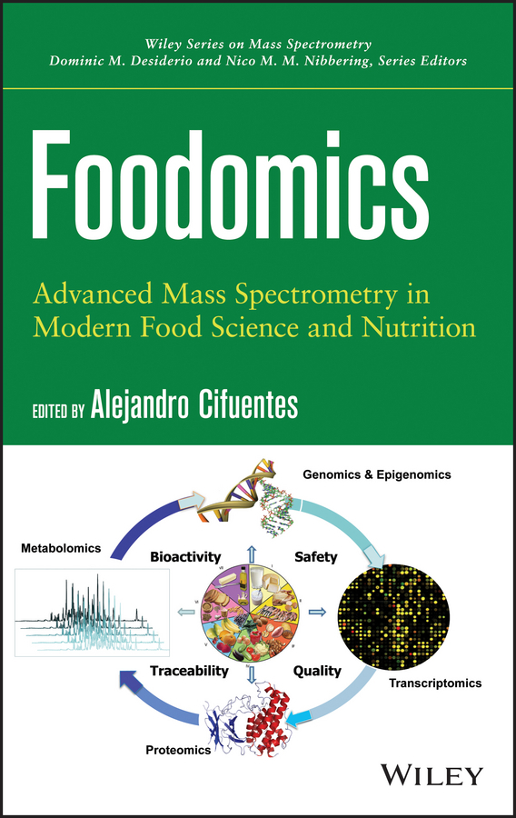 Alejandro  Cifuentes Foodomics. Advanced Mass Spectrometry in Modern Food Science and Nutrition the food of the gods
