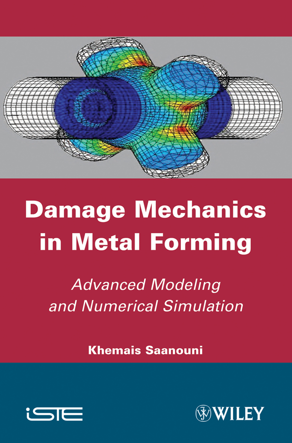 Khemais  Saanouni Damage Mechanics in Metal Forming. Advanced Modeling and Numerical Simulation the ladder operator method in quantum mechanics