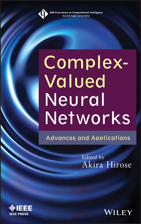 Akira Hirose Complex-Valued Neural Networks. Advances and Applications