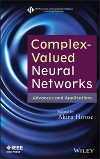 Akira  Hirose - Complex-Valued Neural Networks. Advances and Applications