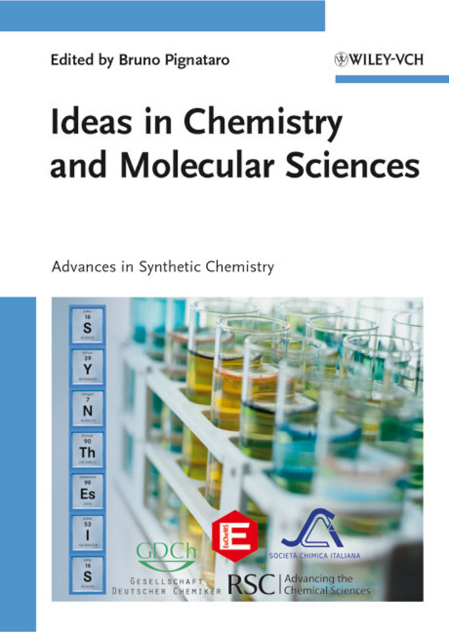 Bruno Pignataro Ideas in Chemistry and Molecular Sciences. Advances in Synthetic Chemistry advances in physical organic chemistry 46
