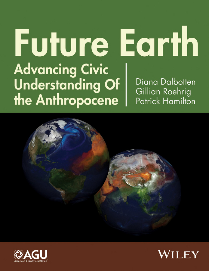 Diana Dalbotten Future Earth. Advancing Civic Understanding of the Anthropocene b p r d hell on earth volume 10 the devils wings