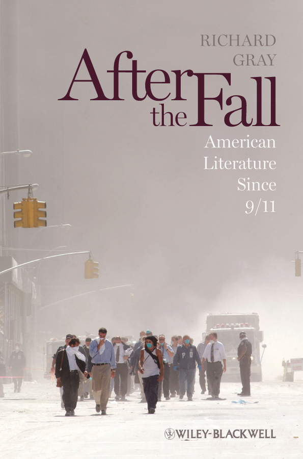 Richard  Gray After the Fall. American Literature Since 9/11 туфли kate spade туфли лодочки