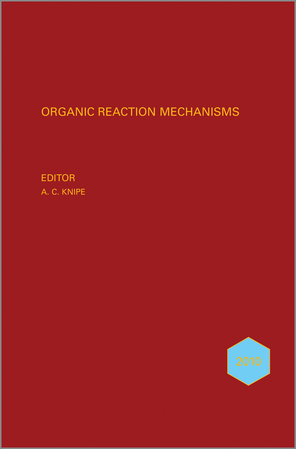 A. Knipe C. Organic Reaction Mechanisms 2010. An annual survey covering the literature dated January to December 2010 complete first certificate class audio cd set аудиокурс на cd