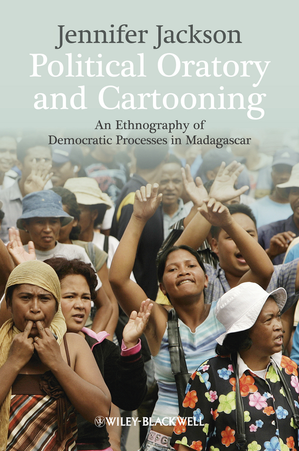 Jennifer  Jackson Political Oratory and Cartooning. An Ethnography of Democratic Process in Madagascar representing time in natural language – the dynamic interpretation of tense