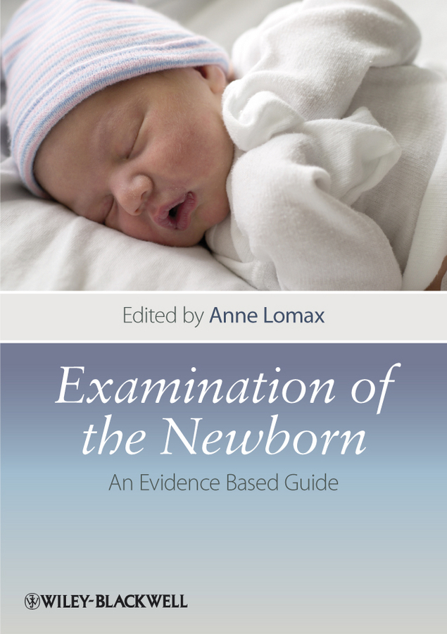 Anne  Lomax Examination of the Newborn. An Evidence Based Guide the law of god an introduction to orthodox christianity на английском языке