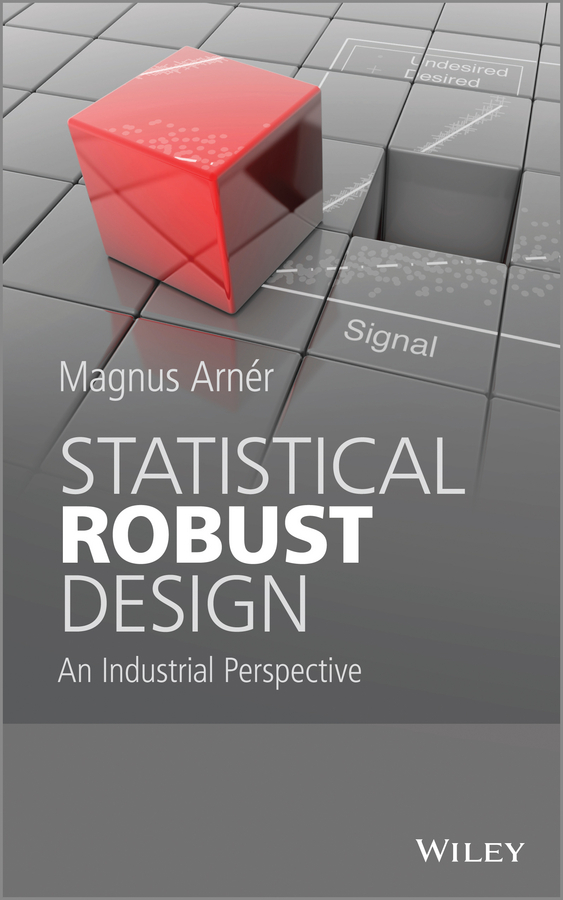 Magnus  Arner Statistical Robust Design. An Industrial Perspective reza habibi applications of statistical engineering tools in financial time series
