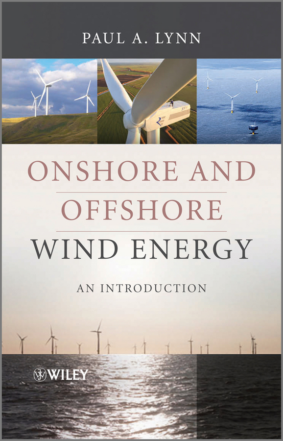 Paul Lynn A. Onshore and Offshore Wind Energy. An Introduction energy