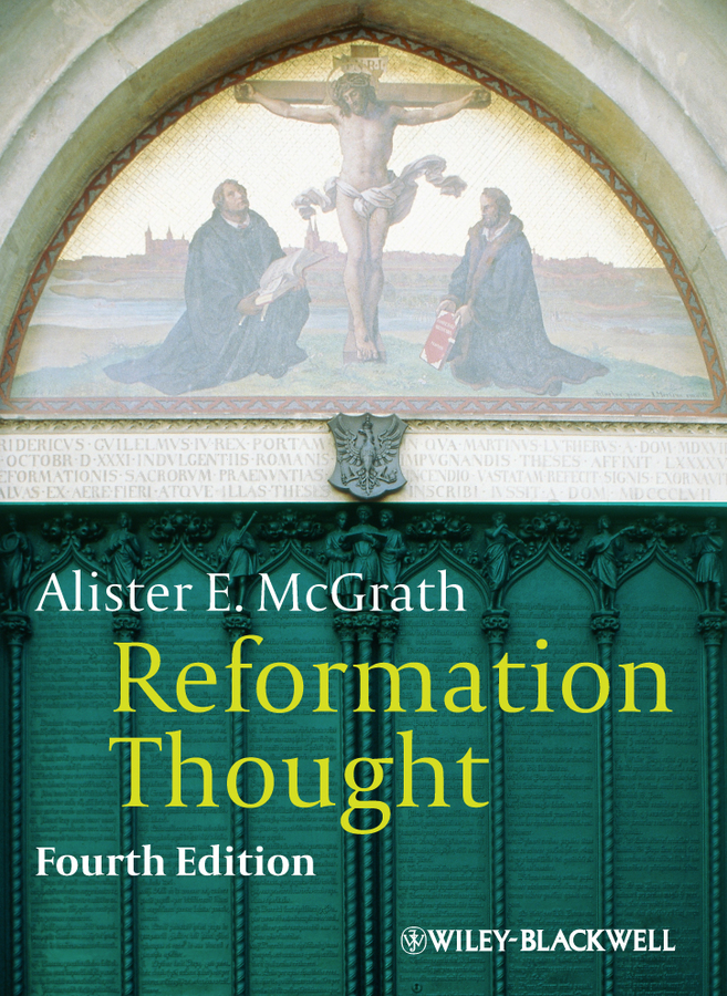 Alister E. McGrath Reformation Thought. An Introduction c dixon scott contesting the reformation isbn 9781118272282
