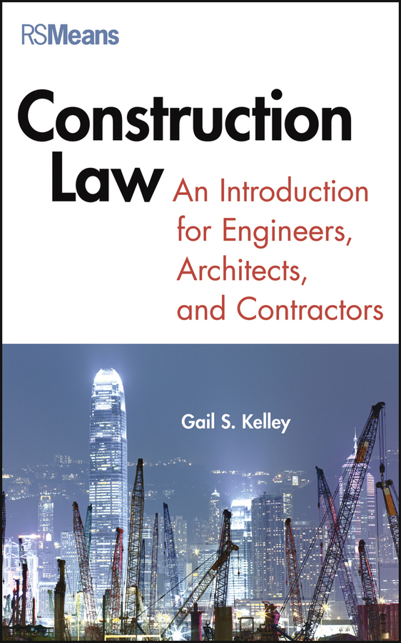 Gail  Kelley Construction Law. An Introduction for Engineers, Architects, and Contractors an introduction to behavioral economics